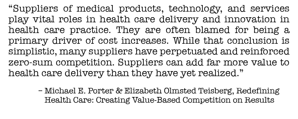 "Redefining Health Care states, ""Suppliers can add far more value to health care delivery than they have yet realized."""