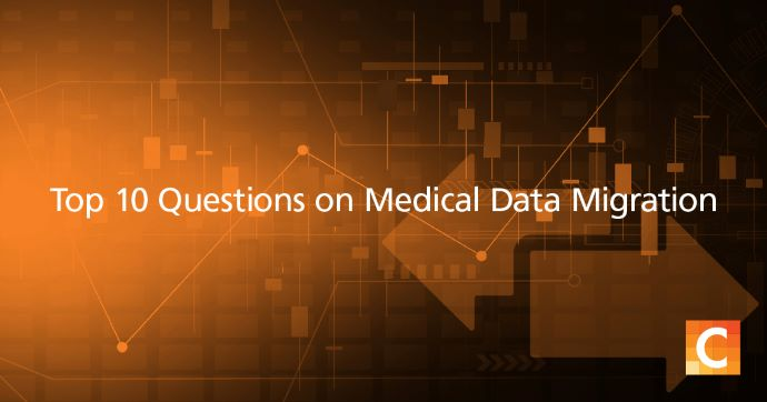 """Image saying, """"top 10 questions on medical data migration""""."""
