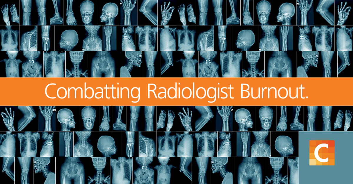 "images of x-rays with text ""Combatting Radiology Burnout"""
