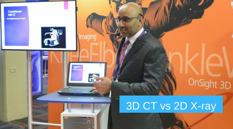 "Image of Anish R Kadakia presenting Carestream's OnSight Extremity System - with text ""3D CT vs 2D X-ray"""