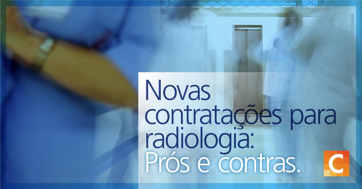 """imagem de médicos / enfermeiros correndo em um corredor médico em segundo plano com o texto """"Novas contratações para radiologia: prós e contras"""""""