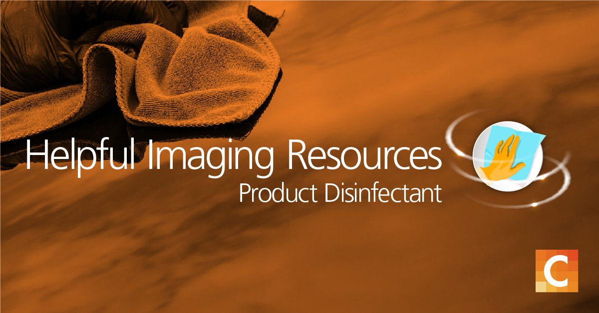 """Image of cleaning rag in background with text """"Helpful Imaging Resources, Product Disinfectant"""""""
